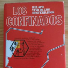 Libros de segunda mano: LOS CONFINADOS - HISTORIA SECRETA DE LOS DESTERRADOS - JUAN ANTONIO PEREZ MATEOS. Lote 135793666