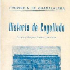 Libros de segunda mano: HISTORIA DE COGOLLUDO. 1967 + POSTAL DEL PALACIO DE LOS DUQUES DE MEDINACELLI. VER FOTOGRAFÍAS.. Lote 135911994