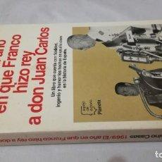 Libros de segunda mano: 1969 EL AÑO EN QUE FRANCO HIZO REY A DON JUAN CARLOS/ FERNANDO VIZCAINO CASAS-PLANETA. Lote 136247770