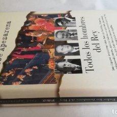 Libros de segunda mano: TODOS LOS HOMBRES DEL REY-JOSE APEZARENA/ PLAZA JANES. Lote 136249030