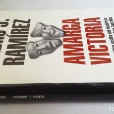 Libros de segunda mano: AMARGA VICTORIA-PEDRO J RAMIREZ/ LA CRONICA OCULTA DEL HISTORICO TRIUNFO DE AZNAR SOBRE GONZALEZ. Lote 136249198