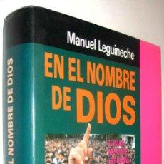 Libros de segunda mano: EN EL NOMBRE DE DIOS - MANUEL LEGUINECHE *. Lote 136397022