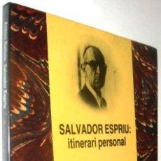 Libros de segunda mano: SALVADOR ESPRIU: ITINERARI PERSONAL - ANTONI BATISTA - EN CATALAN *. Lote 136398838