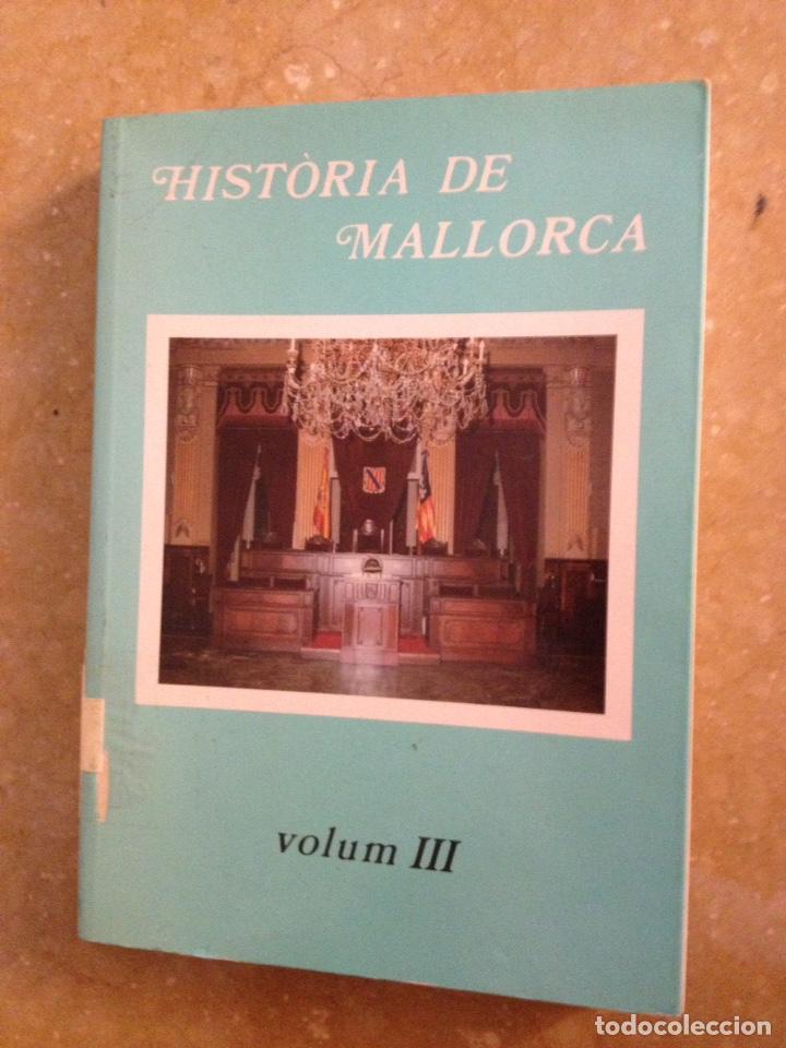 HISTÒRIA DE MALLORCA VOLUM III (1975 - 1998) CAMIL.LA BLANES, ANTONI MARIMON (Libros de Segunda Mano - Historia Moderna)
