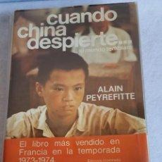 Libros de segunda mano: CUANDO CHINA DESPIERTE...EL MUNDO TEMBLARÁ. EDICIÓN ILUSTRADA. 1974. Lote 136475590