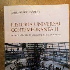 Libros de segunda mano: HISTORIA UNIVERSAL COMTEMPORÁNEA II. DE LA PRIMERA GUERRA MUNDIAL A NUESTROS DÍAS. JAVIER PAREDES . Lote 136564098