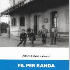 Libros de segunda mano: FIL PER RANDA. CONTES I NARRACIONS GAVANENQUES. GAVÀ. BAIX LLOBREGAT. CATALUNYA. Lote 136868170