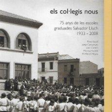 Libros de segunda mano: ELS COL·LEGIS NOUS. 75 ANYS (1933-2008). GAVÀ. BAIX LLOBREGAT. CATALUNYA. Lote 136873210