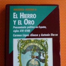 Libros de segunda mano: EL HIERRO Y EL ORO. CARMEN LÓPEZ ALONSO Y ANTONIO ELORZA. 1989. BIBLIOTECA HISTORIA 16. NÚMERO 14. Lote 137283250