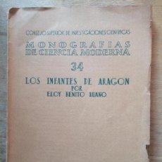 Libros de segunda mano: LOS INFANTES DE ARAGON. ELOY BENITO RUANO.. Lote 137395610