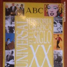 Libros de segunda mano: HISTORIA GRÁFICA DEL SIGLO XX UNIVERSAL ABC. Lote 137465128