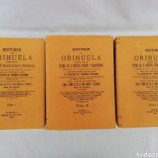 Libros de segunda mano: HISTORIA DE ORIHUELA. ERNESTO GISBERT T BALLESTEROS. TRES TOMOS. REPRODUCCION DE 1994.. Lote 137561154
