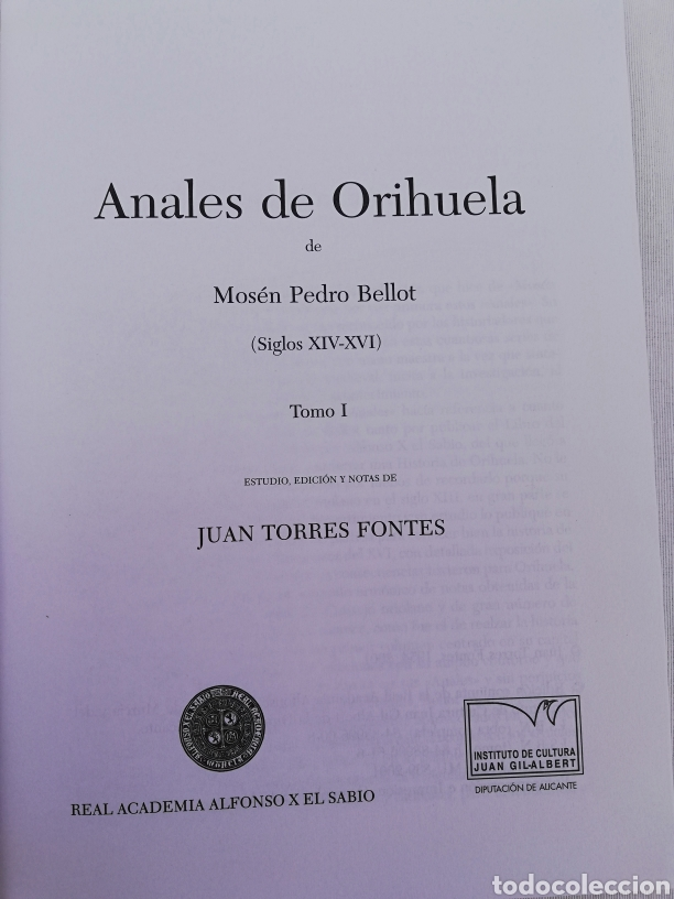 Libros de segunda mano: ANALES DE ORIHUELA. 2 TOMOS. MOSEN PEDRO BELLOT. EDICION DE JUAN TORRES FONTES. SIGLOS XIV-XVI - Foto 7 - 137561681