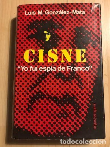 CISNE, YO FUI ESPÍA DE FRANCO 1977 L. M. GONZÁLEZ-MATA (Libros de Segunda Mano - Historia Moderna)