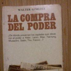 Libros de segunda mano: LA COMPRA DEL PODER, WALTER GORLITZ, ED. DOPESA. Lote 138609798
