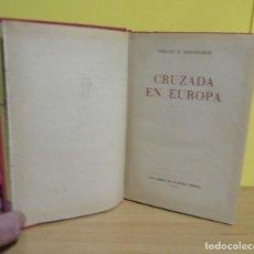 Libros de segunda mano: EISENHOWER DWIGHT D. - CRUZADA EN EUROPA - MUY ILUSTRADO 2ª EDICION ABRIL DE 1956. Lote 138925418