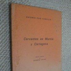 Libros de segunda mano: CERVANTES EN MURCIA Y CARTAGENA POR ANTONIO PUIG CAMPILLO, COLECCIÓN ALMARJAL Nº 19. Lote 139237786