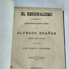 Libros de segunda mano: EL REGIONALISMO, ALFREDO BRAÑAS, BARCELONA 1889. Lote 139393721