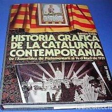 Libros de segunda mano: HISTÒRIA GRÀFICA DE LA CATALUNYA CONTEMPORÀNIA 1917/31 - DE L'ASSEMBLEA A LA REPÚBLICA . Lote 139578058