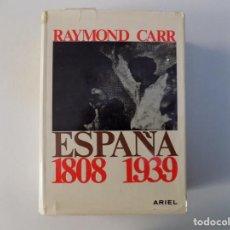 Libros de segunda mano: LIBRERIA GHOTICA. RAYMOND CARR. ESPAÑA 1808 - 1939. EDITORIAL ARIEL 1970. ILUSTRADO.. Lote 139733974