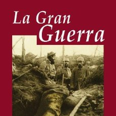 Libros de segunda mano: LA GRAN GUERRA (2008) - JOHN HOWARD MORROW - ISBN: 9788435026734. Lote 139773530