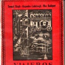 Libros de segunda mano: VIAJEROS EN CHILE 1817. 1847, HAIGH, CALDCLEUGH, RADIGUET, EDICION 1955, EDITORIAL DEL PACIFICO. Lote 140317626