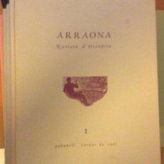 Libros de segunda mano: ARRAONA REVISTA DE HISTORIA , SABADELL, LOS PRIMEROS 10 NUMEROS CON SU INDICE 1987. Lote 140610974