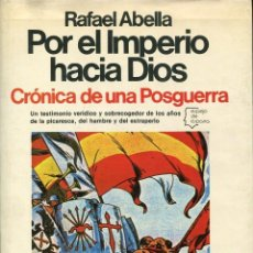 Libros de segunda mano: POR EL IMPERIO HACIA DIOS-CRÓNICA DE UNA POSGUERRA-(1939-1955) R. ABELLA-1978. Lote 140718106