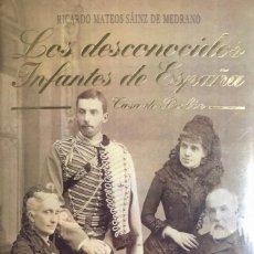 Libros de segunda mano: RICARDO MATEOS SÁINZ DE MEDRANO. LOS DESCONOCIDOS INFANTES DE ESPAÑA. CASA DE BORBÓN. BARCELONA,1996. Lote 140806470