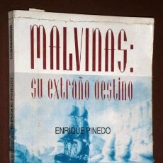 Libros de segunda mano: MALVINAS: SU EXTRAÑO DESTINO POR ENRIQUE PINEDO DE ED. CORREGIDOR EN BUENOS AIRES 1994. Lote 140834402