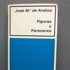 Libros de segunda mano: FIGURAS Y PARECERES POR JOSÉ MA DE AREILZA. Lote 140853926