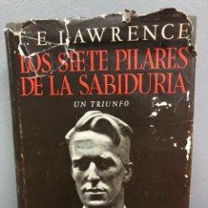 Libros de segunda mano: LOS SIETE PILARES DE LA SABIDURÍA POR T E LAWRENCE. Lote 140854701