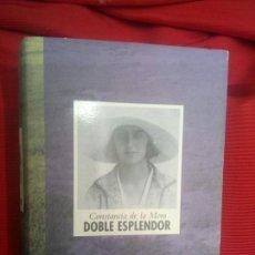 Libros de segunda mano: CONSTANCIA DE LA MORA - DOBLE ESPLENDOR. Lote 140868188