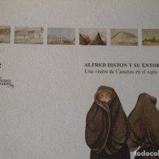 Libros de segunda mano: ALFRED DISTON Y SU ENTORNO. UNA VISÓN DE CANARIAS EN EL SIGLO XIX. MUSEO DE HISTORIA DE TENERIFE. Lote 141221070