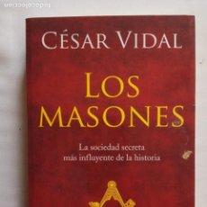 Libros de segunda mano: LOS MASONES - CESAR VIDAL.. Lote 195096898