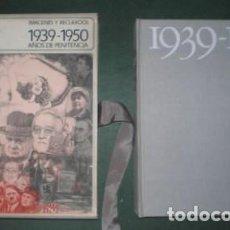 Libros de segunda mano: IMÁGENES Y RECUERDOS, 1939-1950. AÑOS DE PENITENCIA. Lote 142267422