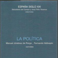 Libros de segunda mano: LA POLITICA. AA.VV. ESPAÑA SIGLO XXI. Lote 142321494