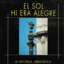 Libros de segunda mano: EL SOL HI ERA ALEGRE. LA REFORMA URBANÍSTICA I SOCIAL DE CIUTAT VELLA. BARCELONA. CATALUNYA. Lote 142564894