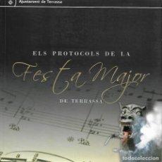 Libros de segunda mano: ELS PROTOCOLS DE LA FESTA MAJOR DE TERRASSA. VALLÈS OCCIDENTAL. CATALUNYA. Lote 142579994