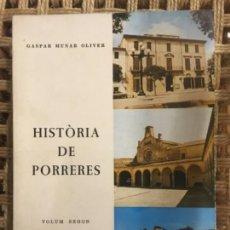Libros de segunda mano: HISTORIA DE PORRERES, MALLORCA, VOLUM SEGON, GASPAR MUNAR OLIVER. Lote 142583734