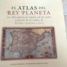 Libros de segunda mano: LIBRO EL ATLAS DEL REY PLANETA. LA DESCRIPCIÓN DE ESPAÑA Y DE LAS COSTAS Y PUERTOS DE SUS REINOS.. Lote 170958019