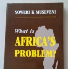 Libros de segunda mano: WHAT IS AFRICA'S PROBLEM ? YOWERI K MUSEVENI. Lote 143062650