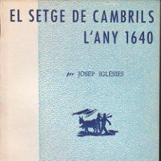 Libros de segunda mano: EPISODIS DE LA HISTORIA EL SETGE DE CAMBRILS L'ANY 1640. Lote 254878940