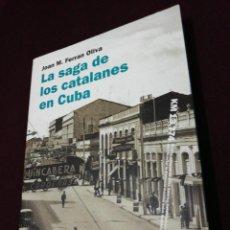 Libros de segunda mano: LA SAGA DE LOS CATALANES EN CUBA, TEXTO EN CASTELLANO Y CATALÁN . Lote 143228962