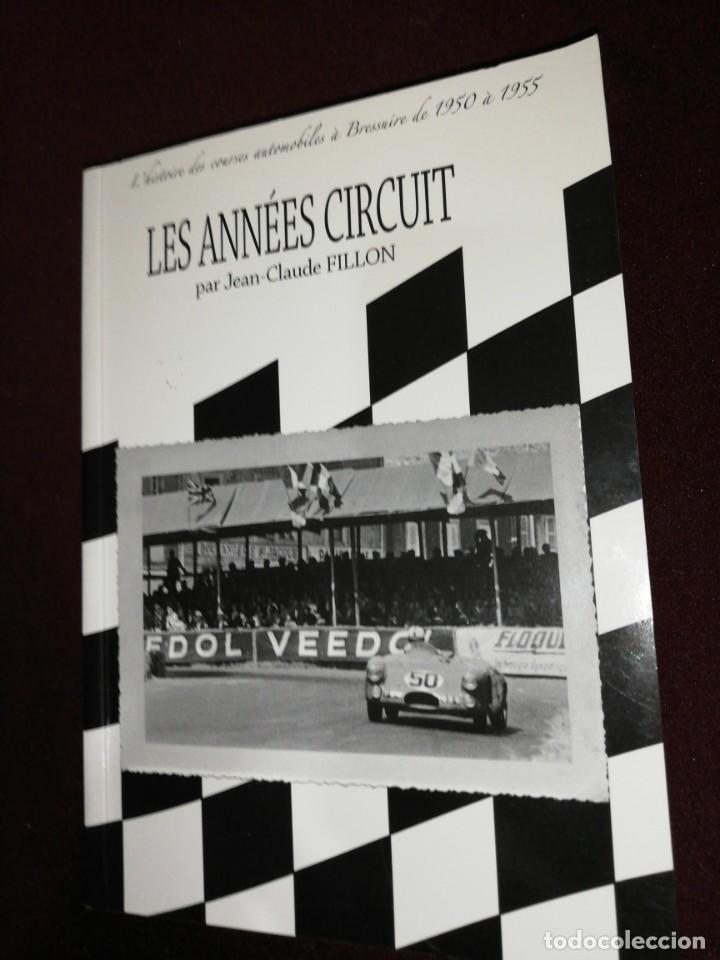 LES ANNEES CIRCUIT , PAR JEAN-CLAUDE FILLON (Libros de Segunda Mano - Historia Moderna)