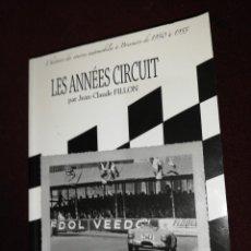 Libros de segunda mano: LES ANNEES CIRCUIT , PAR JEAN-CLAUDE FILLON. Lote 143348478