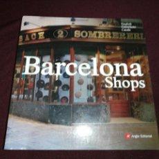 Libros de segunda mano: BARCELONA SHOPS , ILUSTRADO, TEXTOS CASTELLANO, CATALÁN, INGLES. Lote 143546342