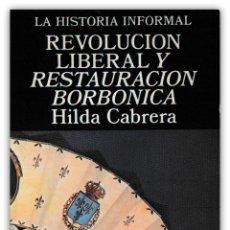 Libros de segunda mano: 1978 - 1ª ED. - HILDA CABRERA: REVOLUCIÓN LIBERAL Y RESTAURACIÓN BORBÓNICA - HISTORIA, BORBONES. Lote 143572586