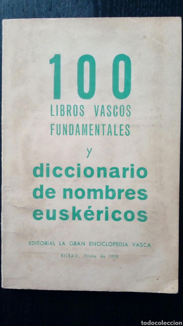 100 LIBROS VASCOS FUNDAMENTALES Y DICCIONARIO DE NOMBRES EUSKERICOS (BILBAO, 1970) (Libros de Segunda Mano - Historia Moderna)
