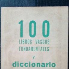 Libros de segunda mano: 100 LIBROS VASCOS FUNDAMENTALES Y DICCIONARIO DE NOMBRES EUSKERICOS (BILBAO, 1970). Lote 143694840